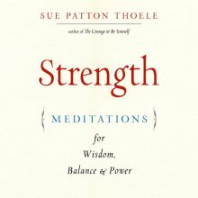 Strength: Meditations for Wisdom, Balance & Pow...